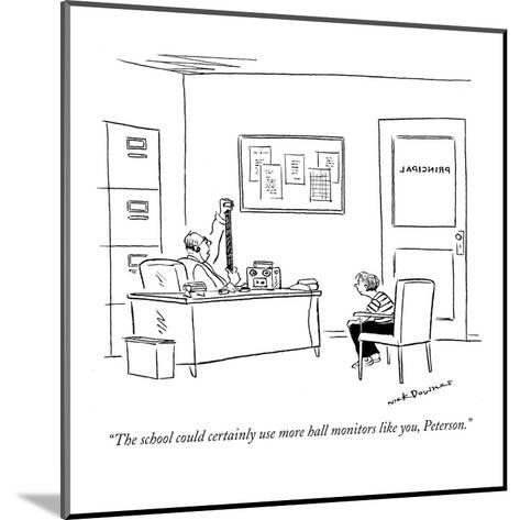 """""""The school could certainly use more hall monitors like you, Peterson."""" - New Yorker Cartoon-Nick Downes-Mounted Premium Giclee Print"""