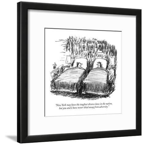 """""""New York may have the toughest divorce laws in the nation, but you and I ?"""" - New Yorker Cartoon-Robert Weber-Framed Art Print"""