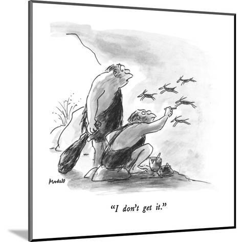 """""""I don't get it."""" - New Yorker Cartoon-Frank Modell-Mounted Premium Giclee Print"""