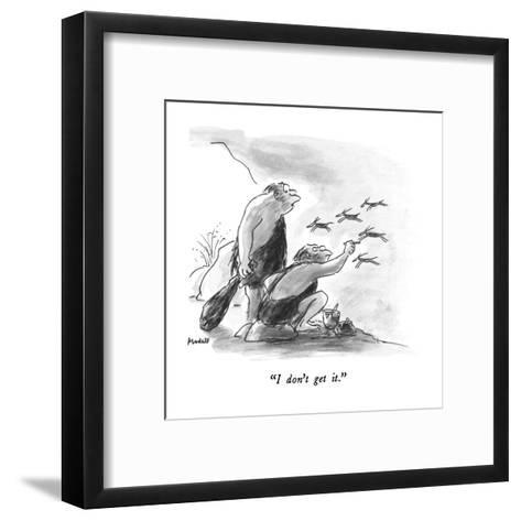 """""""I don't get it."""" - New Yorker Cartoon-Frank Modell-Framed Art Print"""