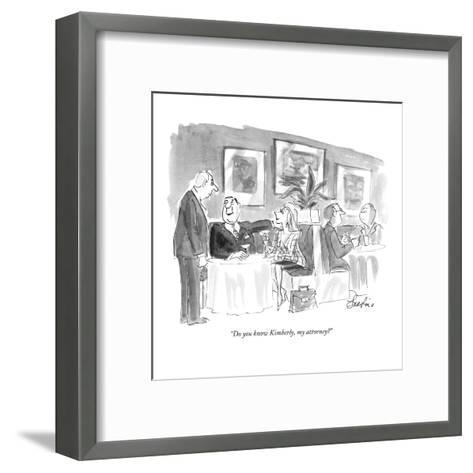 """""""Do you know Kimberly, my attorney?"""" - New Yorker Cartoon-Edward Frascino-Framed Art Print"""