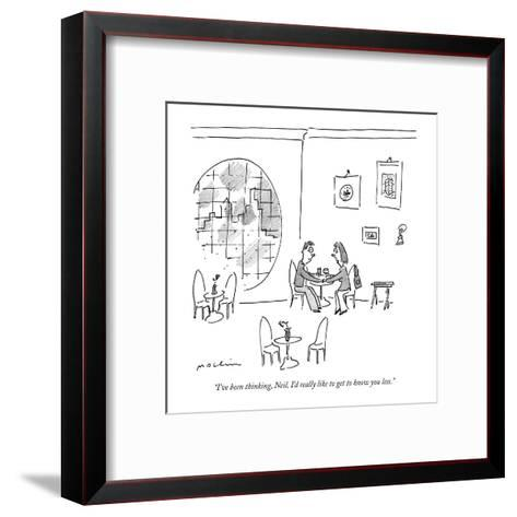 """""""I've been thinking, Neil, I'd really like to get to know you less."""" - New Yorker Cartoon-Michael Maslin-Framed Art Print"""