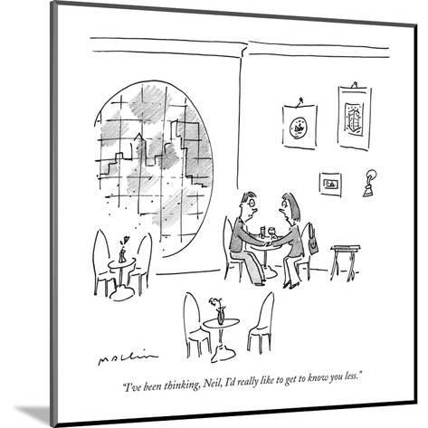 """""""I've been thinking, Neil, I'd really like to get to know you less."""" - New Yorker Cartoon-Michael Maslin-Mounted Premium Giclee Print"""