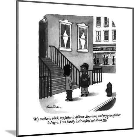 """My mother is black, my father is African-American, and my grandfather is ?"" - New Yorker Cartoon-J.B. Handelsman-Mounted Premium Giclee Print"