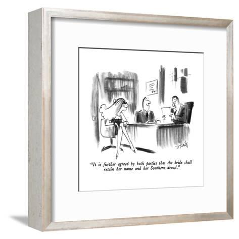 """""""It is further agreed by both parties that the bride shall retain her name?"""" - New Yorker Cartoon-Donald Reilly-Framed Art Print"""