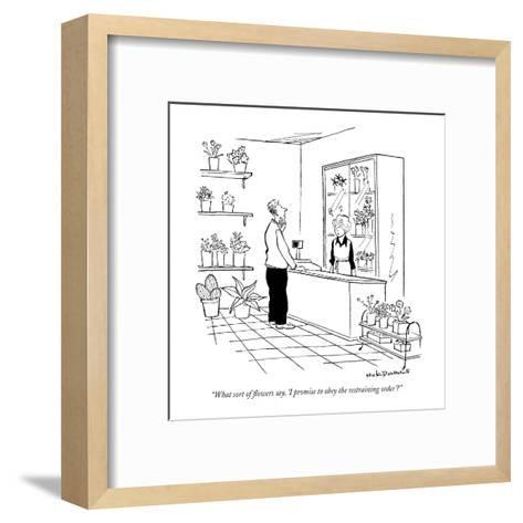 """""""What sort of flowers say, 'I promise to obey the restraining order'?"""" - New Yorker Cartoon-Nick Downes-Framed Art Print"""