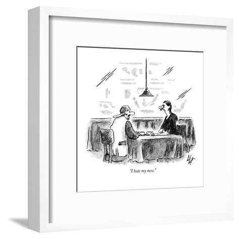"""I hate my nose."" - New Yorker Cartoon-Frank Cotham-Framed Art Print"