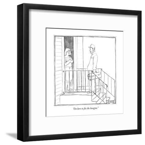 """I'm here to fix the lasagna."" - New Yorker Cartoon-Matthew Diffee-Framed Art Print"
