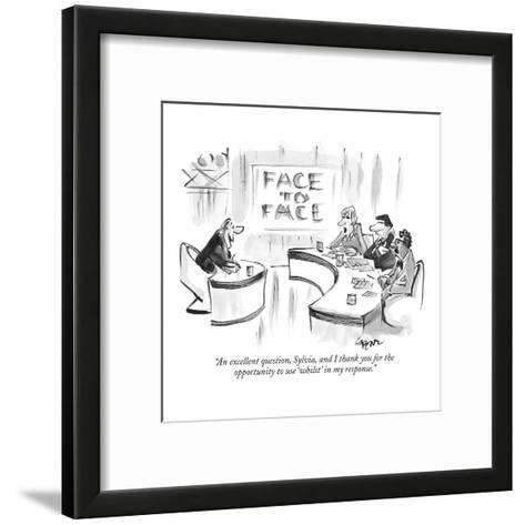 """""""An excellent question, Sylvia, and I thank you for the opportunity to use?"""" - New Yorker Cartoon-Lee Lorenz-Framed Art Print"""