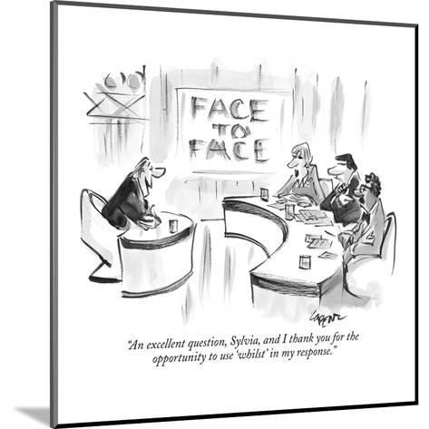 """""""An excellent question, Sylvia, and I thank you for the opportunity to use?"""" - New Yorker Cartoon-Lee Lorenz-Mounted Premium Giclee Print"""