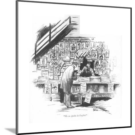 """Me no speaka da English."" - New Yorker Cartoon-R. Van Buren-Mounted Premium Giclee Print"