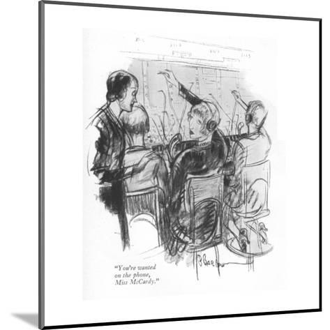 """""""You're wanted on the phone, Miss McCardy."""" - New Yorker Cartoon-Perry Barlow-Mounted Premium Giclee Print"""