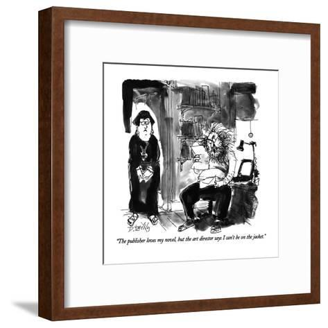 """""""The publisher loves my novel, but the art director says I can't be on the?"""" - New Yorker Cartoon-Donald Reilly-Framed Art Print"""