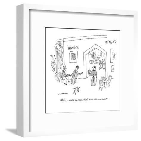 """""""Waiter?could we have a little more table over here?"""" - New Yorker Cartoon-Michael Maslin-Framed Art Print"""