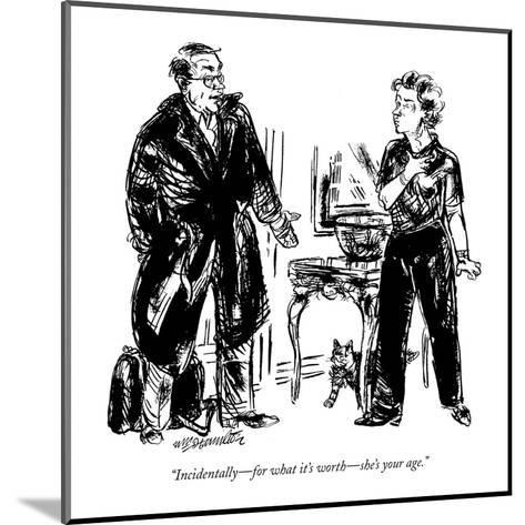 """Incidentally?for what it's worth?she's your age."" - New Yorker Cartoon-William Hamilton-Mounted Premium Giclee Print"