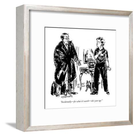 """Incidentally?for what it's worth?she's your age."" - New Yorker Cartoon-William Hamilton-Framed Art Print"