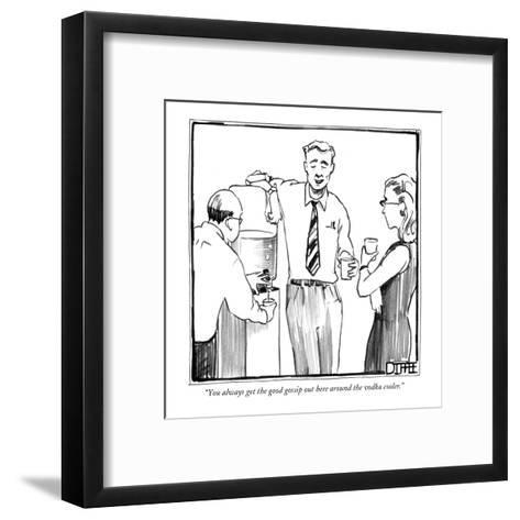 """You always get the good gossip out here around the vodka cooler."" - New Yorker Cartoon-Matthew Diffee-Framed Art Print"