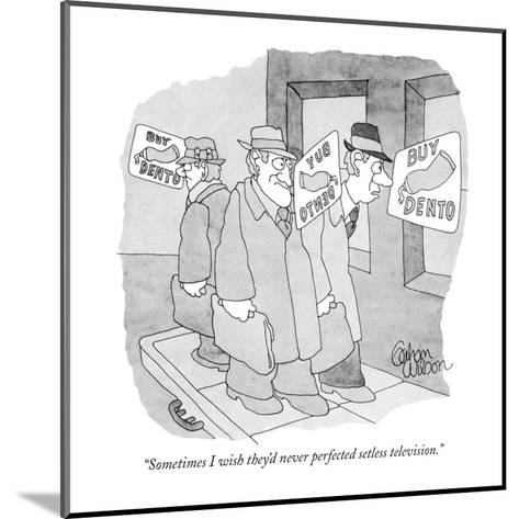 """""""Sometimes I wish they'd never perfected setless television."""" - New Yorker Cartoon-Gahan Wilson-Mounted Premium Giclee Print"""
