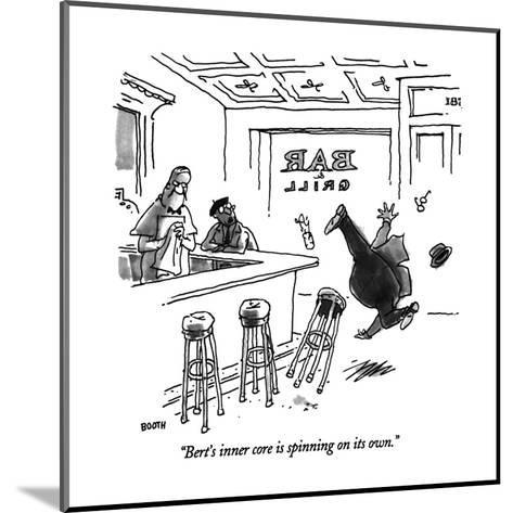 """""""Bert's inner core in spinning on its own."""" - New Yorker Cartoon-George Booth-Mounted Premium Giclee Print"""