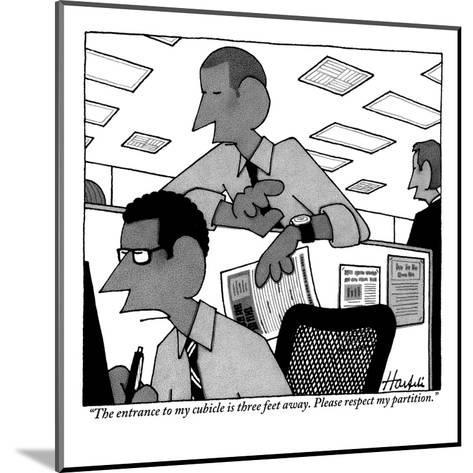 """""""The entrance to my cubicle is three feet away. Please respect my partition."""" - New Yorker Cartoon-William Haefeli-Mounted Premium Giclee Print"""