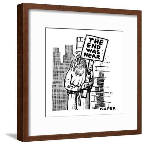 An old prophet-figure stands at a street corner, holding a sign that reads? - New Yorker Cartoon-Peter Kuper-Framed Art Print