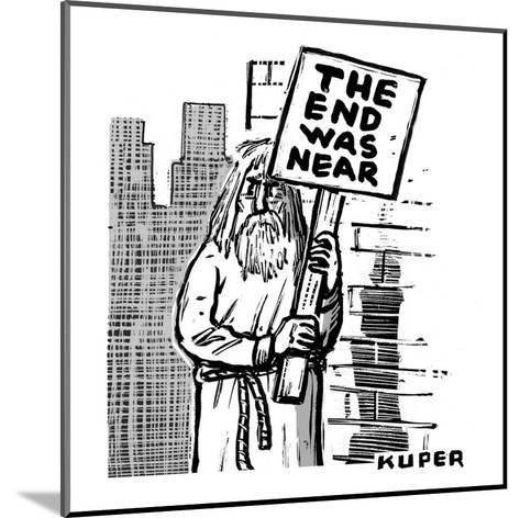 An old prophet-figure stands at a street corner, holding a sign that reads? - New Yorker Cartoon-Peter Kuper-Mounted Premium Giclee Print
