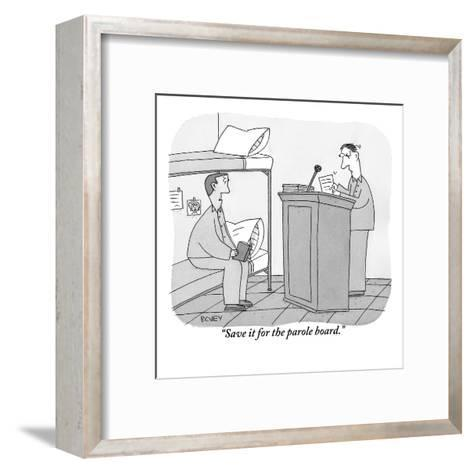 """""""Save it for the parole board."""" - New Yorker Cartoon-Peter C. Vey-Framed Art Print"""