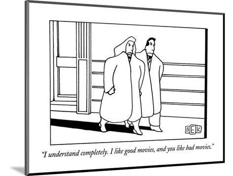 """""""I understand completely.  I like good movies, and you like bad movies."""" - New Yorker Cartoon-Bruce Eric Kaplan-Mounted Premium Giclee Print"""