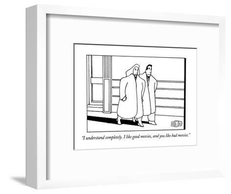 """""""I understand completely.  I like good movies, and you like bad movies."""" - New Yorker Cartoon-Bruce Eric Kaplan-Framed Art Print"""