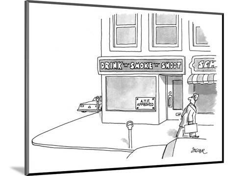 "Man walks by a storefront with a sign reading ""DRINK 'N' SMOKE 'N' SHOOT"" ? - New Yorker Cartoon-Jack Ziegler-Mounted Premium Giclee Print"