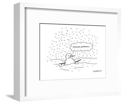 "A snowman half buried in snow is thinking ""Enough, already!"" - New Yorker Cartoon-Liza Donnelly-Framed Art Print"
