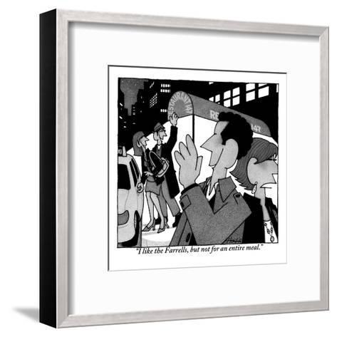"""I like the Farrells, but not for an entire meal."" - New Yorker Cartoon-William Haefeli-Framed Art Print"