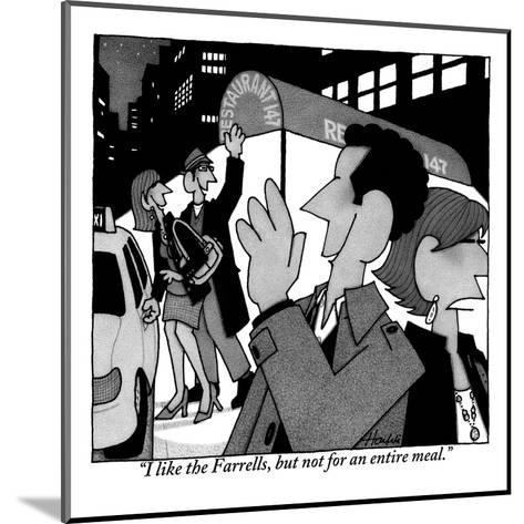 """""""I like the Farrells, but not for an entire meal."""" - New Yorker Cartoon-William Haefeli-Mounted Premium Giclee Print"""