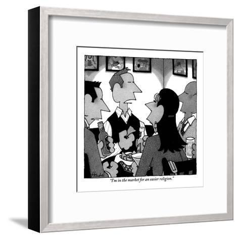 """""""I'm in the market for an easier religion."""" - New Yorker Cartoon-William Haefeli-Framed Art Print"""