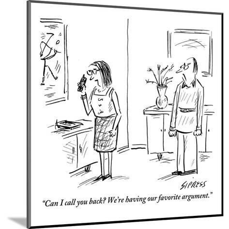 """""""Can I call you back? We're having our favorite argument."""" - New Yorker Cartoon-David Sipress-Mounted Premium Giclee Print"""