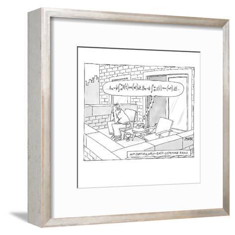 """(""""Not-particularly-easy-listening radio"""") - New Yorker Cartoon-Jack Ziegler-Framed Art Print"""