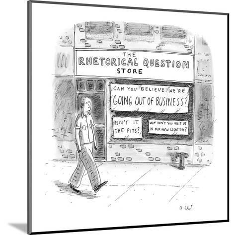 The Rhetorical Question Store - New Yorker Cartoon-Roz Chast-Mounted Premium Giclee Print