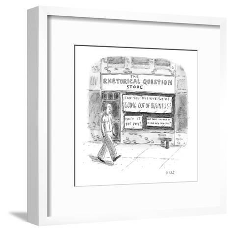 The Rhetorical Question Store - New Yorker Cartoon-Roz Chast-Framed Art Print