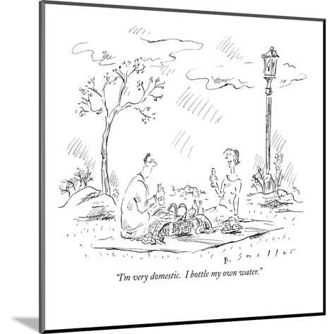 """I'm very domestic.  I bottle my own water."" - New Yorker Cartoon-Barbara Smaller-Mounted Premium Giclee Print"