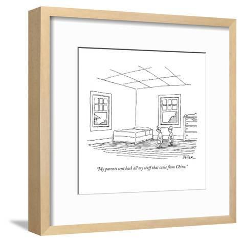 """""""My parents sent back all my stuff that came from China."""" - New Yorker Cartoon-Jack Ziegler-Framed Art Print"""