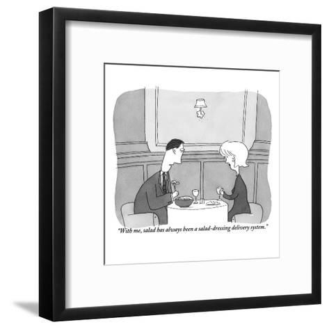 """With me, salad has always been a salad-dressing delivery system."" - New Yorker Cartoon-Peter C. Vey-Framed Art Print"