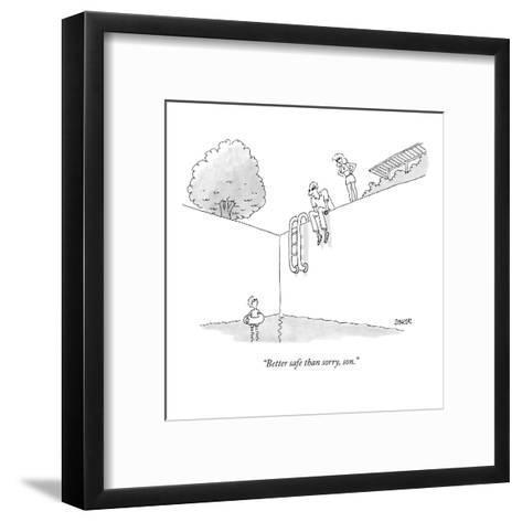 """""""Better safe than sorry, son."""" - New Yorker Cartoon-Jack Ziegler-Framed Art Print"""