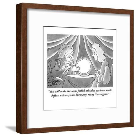 """You will make the same foolish mistakes you have made before, not only on?"" - New Yorker Cartoon-Gahan Wilson-Framed Art Print"