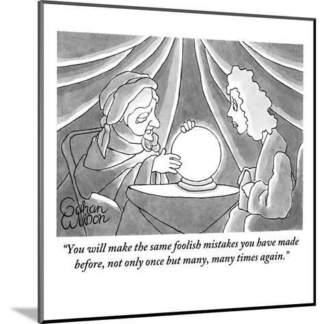 """You will make the same foolish mistakes you have made before, not only on?"" - New Yorker Cartoon-Gahan Wilson-Mounted Premium Giclee Print"