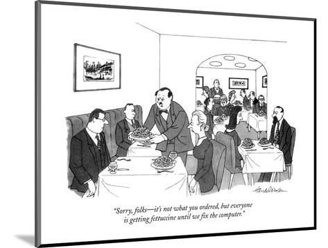 """Sorry folks?it's not what you ordered, but everyone is getting fettucine ?-J.B. Handelsman-Mounted Premium Giclee Print"