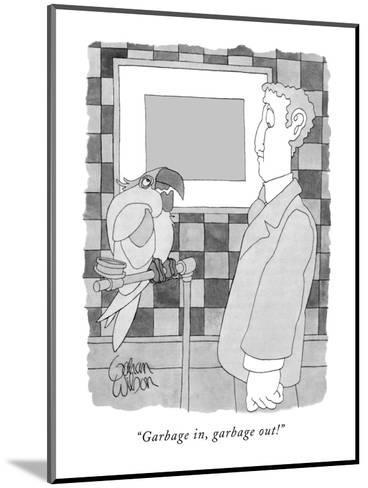 """Garbage in, garbage out!"" - New Yorker Cartoon-Gahan Wilson-Mounted Premium Giclee Print"