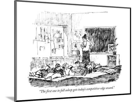 """The first one to fall asleep gets today's competitive-edge award."" - New Yorker Cartoon-Robert Weber-Mounted Premium Giclee Print"