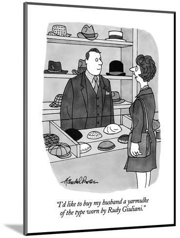 """I'd like to buy my husband a yarmulke of the type worn by Rudy Giuliani."" - New Yorker Cartoon-J.B. Handelsman-Mounted Premium Giclee Print"