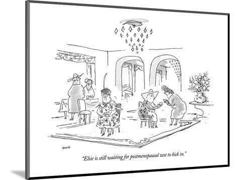 """""""Elsie is still waiting for postmenopausal zest to kick in."""" - New Yorker Cartoon-George Booth-Mounted Premium Giclee Print"""