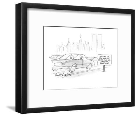 "Cars going by a sign which reads, ""Welcome to New York City (Closed 12noon? - New Yorker Cartoon-Mort Gerberg-Framed Art Print"